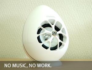 NO MUSIC, NO WORK.